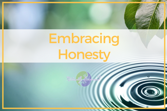 05 – Embracing Honesty
