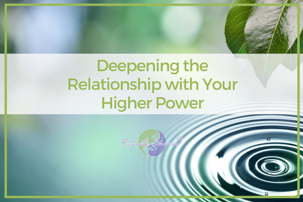 44 – Deepening the Relationship with Your Higher Power