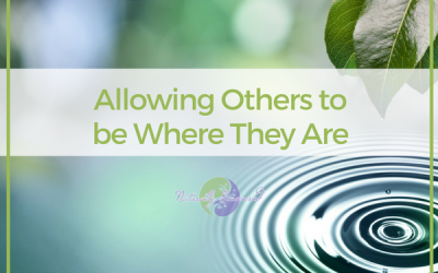 32 – Allowing Others to be Where They Are
