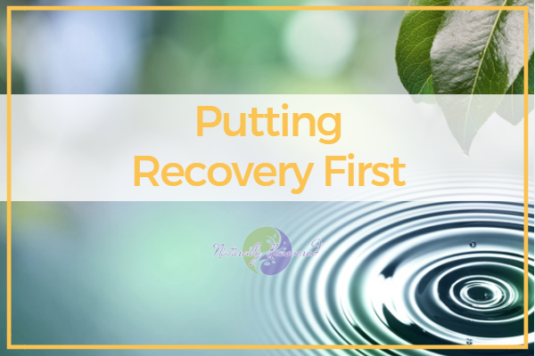 47 – Putting Recovery First
