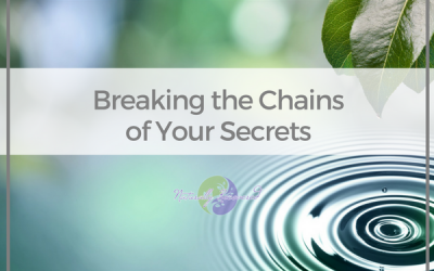 48 – Breaking the Chains of Your Secrets
