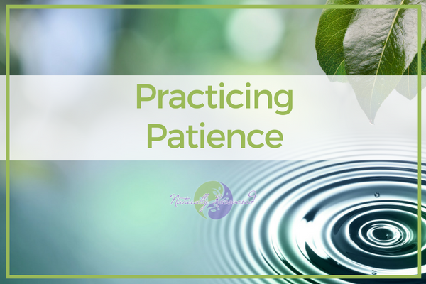 56 – Practicing Patience