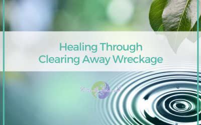 82 – Healing Through Clearing Away Wreckage