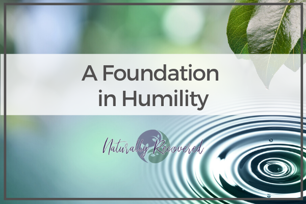 90 – A Foundation in Humility