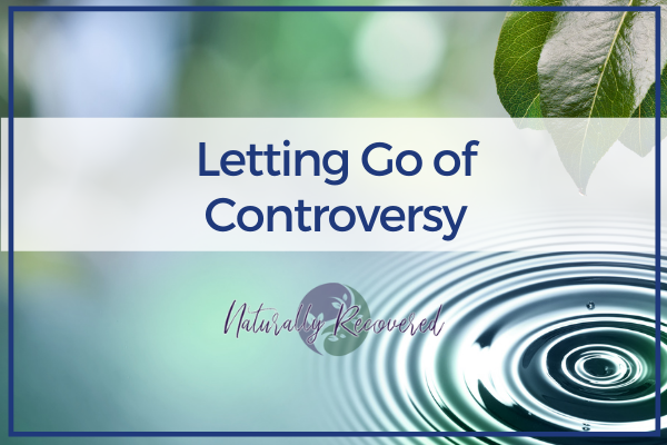 93 – Letting Go of Controversy